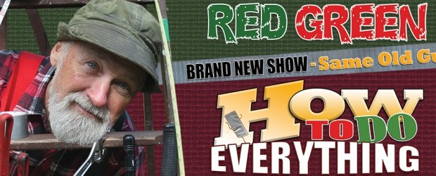 """Red Green """"How to Do Everything"""" Tour"""