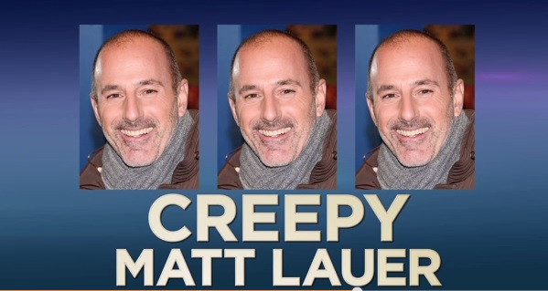Video: Creepy Matt Lauer